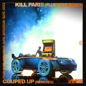 Couped Up (Remixes) by Kill Paris