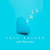 Fall Asleep with Piano Jazz (Piano Jazz Lullabies, Relaxing & Smooth Music for Sleep, Sleeping Piano Lullaby, Deep Sleep, Soothing Hypnosis) by Piano Melodies Jazz Specialist