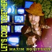 Let's Come Together by Maxim Novitskiy