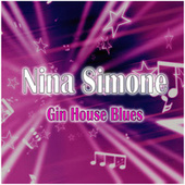 Gin House Blues by Nina Simone