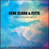 Still Feeling Blue (Live) by Gene Clark