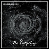 No Surprises by Joanie Loves Chachi