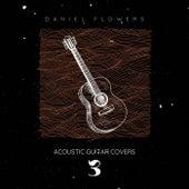 Acoustic Guitar Covers 3 von Daniel Flowers