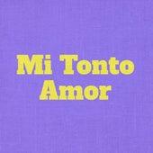 Mi Tonto Amor by Toño Rosario
