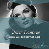 Oldies Mix: The Best of Julie by Julie London