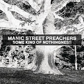 Some Kind Of Nothingness by Manic Street Preachers
