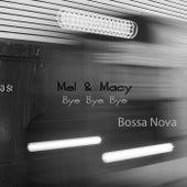 Bye Bye Bye (Bossa Nova) by Mel