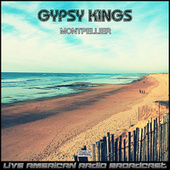 Montpellier (Live) by Gipsy Kings