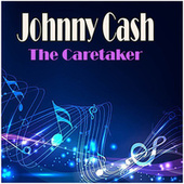 The Caretaker de Johnny Cash