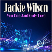 You One And Only Love by Jackie Wilson