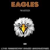 Wasted (Live) fra Eagles