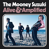 Alive and Amplified de The Mooney Suzuki
