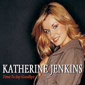 Time To Say Goodbye von Katherine Jenkins