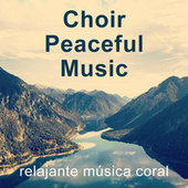 Choir - Peaceful - Music / relajante música coral von World Choir for Peace