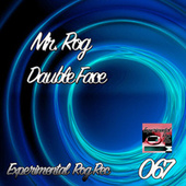 Double Face by Mr.Rog