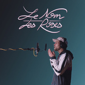 Le nom des roses by Bonobo