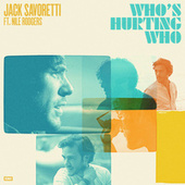 Who's Hurting Who by Jack Savoretti