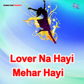 Lover Na Hayi Mehar Hayi by Raghav