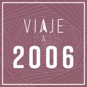 Viaje a 2006 de Various Artists