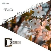 Spring Exacerbation, Vol.5 by Various Artists
