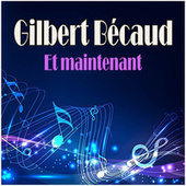 Et maintenant de Gilbert Becaud
