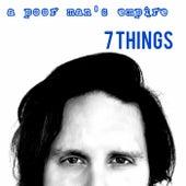 7 Things de A Poor Man's Empire