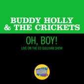 Oh, Boy! (Live On The Ed Sullivan Show, January 26, 1958) by Buddy Holly
