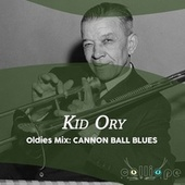 Oldies Mix: Cannon Ball Blues von Kid Ory