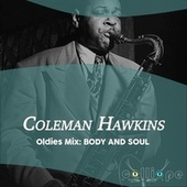 Oldies Mix: Body and Soul by Coleman Hawkins