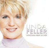 Langsam aber sicher von Linda Feller