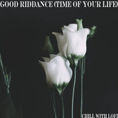 Good Riddance (Time of Your Life) de Chill