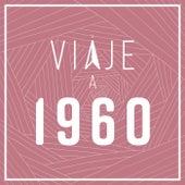 Viaje a 1960 de Various Artists
