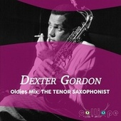 Oldies Mix: The Tenor Saxophonist de Dexter Gordon