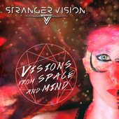 Visions from Space and Mind by Stranger Vision