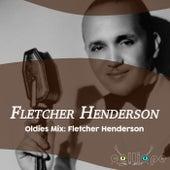 Oldies Mix: Fletcher Henderson by Fletcher Henderson