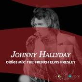 Oldies Mix: The French Elvis Presley von Johnny Hallyday