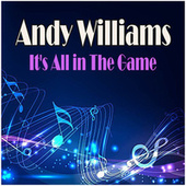 It's All In The Game van Andy Williams