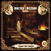 Holmes & Watson Mysterys Teil 12 - Vampire über England de Holmes & Watson