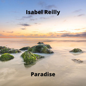 Paradise by Isabel Reilly