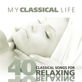 My Classical Life, 40 Classical Songs for Relaxing von Various Artists