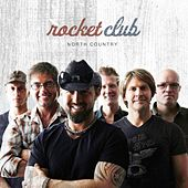 North Country by The Rocket Club