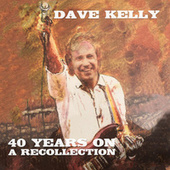 40 Years on - a Recollection von Dave Kelly