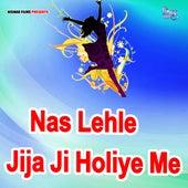 Nas Lehle Jija Ji Holiye Me by Suresh