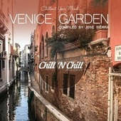 Venice Garden: Chillout Your Mind de José Sierra