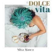 La dolce vita von Silvia Manco