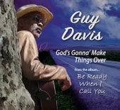 God's Gonna Make Things Over de Guy Davis