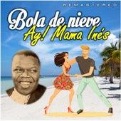 Ay! Mama Inés (Remastered) de Bola De Nieve