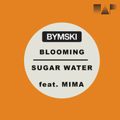 Blooming/ Sugar Water de Bymski