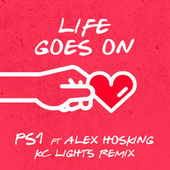 Life Goes On (KC Lights Remix) von Ps1