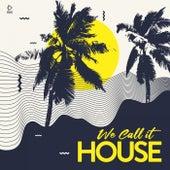 We Call It House - Summer 2021 von Various Artists
